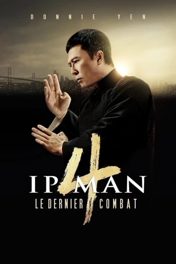 Ip Man 4 : Le Dernier Combat (2019)